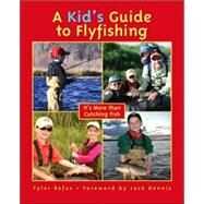 A Kid's Guide to Flyfishing by Befus, Tyler, 9781555663940