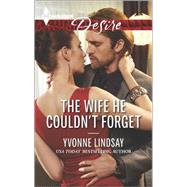 The Wife He Couldn't Forget by Lindsay, Yvonne, 9780373733941