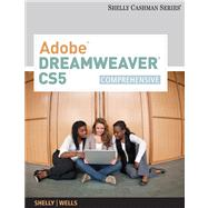 Adobe Dreamweaver CS5 : Comprehensive by Shelly, Gary B.; Wells, Dolores, 9780538473941
