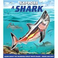Explore a Shark by Gordon, David George; Bonadonna, Davide; Kitzmüller, Christian, 9781626863941
