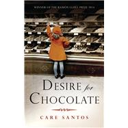 Desire for Chocolate by Santos, Care; Wark, Julie, 9781846883941