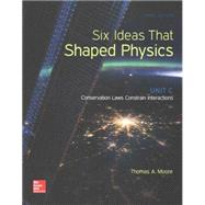 Six Ideas That Shaped Physics: Unit C - Conservation Laws Constrain Interactions by Moore, Thomas, 9780073513942