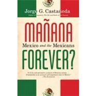 Manana Forever? by CASTAÑEDA, JORGE G., 9780375703942