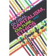 Global Capitalism, Culture, and Ethics by Spinello; Richard, 9780415843942