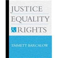 Justice, Equality, and Rights by Barcalow, Emmett, 9780534573942