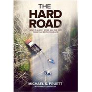 The Hard Road by Pruett, Michael S., 9780990423942