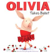 Olivia Takes Ballet : From the Fancy Keepsake Collection by Evans, Cordelia; Spaziante, Patrick, 9781442473942