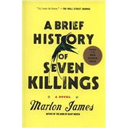 A Brief History of Seven Killings A Novel by James, Marlon, 9781594633942