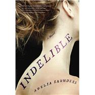 Indelible by Saunders, Adelia, 9781632863942