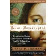 Jesus, Interrupted: Revealing the Hidden Contradictions in the Bible (And Why We Don't Know About Them) by Ehrman, Bart D., 9780061173943