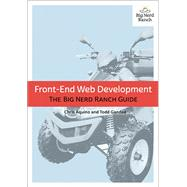 Front-End Web Development The Big Nerd Ranch Guide by Aquino, Chris; Gandee, Todd, 9780134433943