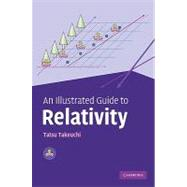 An Illustrated Guide to Relativity by Tatsu Takeuchi, 9780521763943