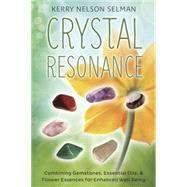 Crystal Resonance by Selman, Kerry Nelson, 9780738743943