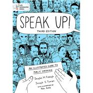 Speak Up! An Illustrated Guide to Public Speaking by Fraleigh, Douglas M.; Tuman, Joseph S., 9781457623943