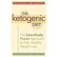 The Ketogenic Diet A Scientifically Proven Approach to Fast, Healthy Weight Loss by Mancinelli, Kristen, 9781612433943