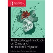 The Routledge Handbook on Crime and International Migration by Pickering; Sharon, 9780415823944