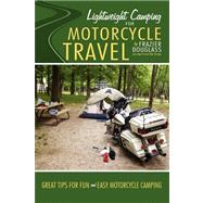 Lightweight Camping for Motorcycle Travel by Douglass, Frazier, 9780595493944