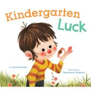 Kindergarten Luck by Borden, Louise; Godbout, Genevieve, 9781452113944