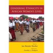 Gendering Ethnicity in African Women's Lives by Shetler, Jan Bender, 9780299303945