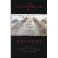 The Peloponnesian War by Thucydides; Lattimore, Steven; Lattimore, Steven, 9780872203945