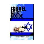 Israel Must Decide by Darwish, Mordehay, 9781401093945