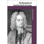 The Reception of Jonathan Swift in Europe by Real, Hermann J., 9781441143945