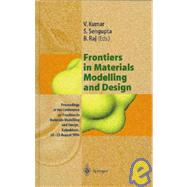 Frontiers in Materials Modelling and Design : Proceedings of the Conference on Frontiers in Materials Modelling and Design, Kalpakkam, 20-23 August, 1996 by Conference on Frontiers in Materials Modelling and Design (1996  Kalpa; Sengupta, Surajit; Raj, Baldev; Kumar, Vijay; Kumar, Vijay; Sengupta, Surajit; Raj, Baldev, 9783540633945