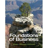Foundations of Business by Pride, William M.; Hughes, Robert J.; Kapoor, Jack R., 9781285193946
