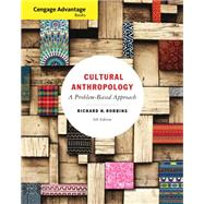 Cengage Advantage Books: Cultural Anthropology A Problem-Based Approach by Robbins, Richard H., 9781111833947