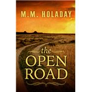 The Open Road by Holaday, M. M., 9781432833947