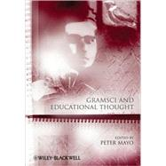 Gramsci and Educational Thought by Mayo, Peter, 9781444333947