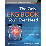 The Only EKG Book You'll Ever Need by Thaler, Malcolm S., 9781451193947