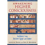 Awakening Higher Consciousness by Dickie, Lloyd M.; Boudreau, Paul R., 9781620553947