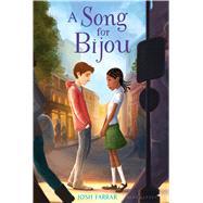 A Song for Bijou by Farrar, Josh, 9780802733948