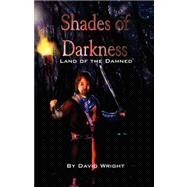 Shades of Darkness by Wright, David, 9781413493948