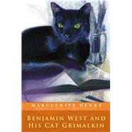 Benjamin West and His Cat Grimalkin by Henry, Marguerite; Dennis, Wesley, 9781481403948