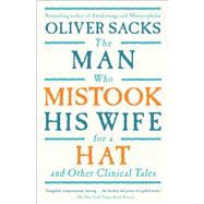 The Man Who Mistook His Wife For A Hat And Other Clinical Tales by Sacks, Oliver, 9780684853949