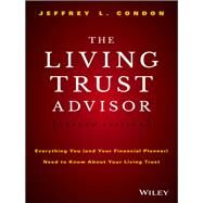 The Living Trust Advisor by Condon, Jeffrey L., 9781119073949