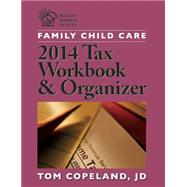 Family Child Care 2014 Tax Workbook and Organizer by Copeland, Tom, 9781605543949