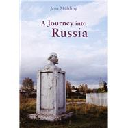 A Journey into Russia: Encounters With People and Places by Hayworth, Eugene H.; Muhling, Jens, 9781907973949