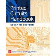 Printed Circuits Handbook, Seventh Edition by Coombs, Clyde; Holden, Happy, 9780071833950