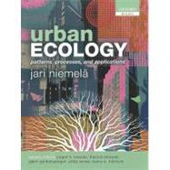 Urban Ecology Patterns, Processes, and Applications by Niemela, Jari; Breuste, Jurgen H.; Guntenspergen, Glenn; McIntyre, Nancy E.; Elmqvist, Thomas; James, Philip, 9780199643950