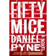 Fifty Mice by Pyne, Daniel, 9780451473950