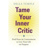 Tame Your Inner Critic by Temple, Della, 9780738743950