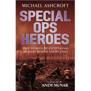 Special Ops Heroes by Ashcroft, Michael, 9781472223951