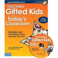 Teaching Gifted Kids in Today's Classroom : Strategies and Techniques Every Teacher Can Use by Winebrenner, Susan; Brulles, Dina, Ph.d. (CON), 9781575423951