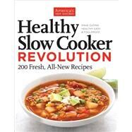 Healthy Slow Cooker Revolution by AMERICA'S TEST KITCHEN, 9781936493951