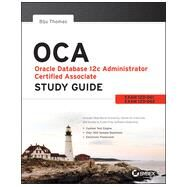 OCA: Oracle Database 11c Administrator Certified Associate Study Guide Exams 1Z0-061 and 1Z0-062 by Thomas, Biju, 9781118643952
