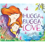 Hugga Bugga Love by Ohanesian, Diane; Flint, Gillian, 9781499803952