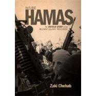 Inside Hamas : The Untold Story of the Militant Islamic Movement by Chehab, Zaki, 9781568583952